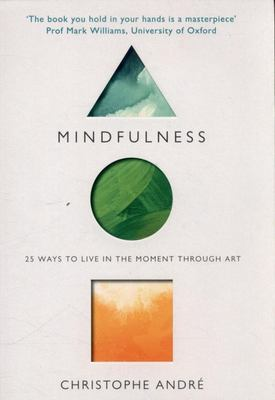 Mindfulness 25 ways to live in the moment through art