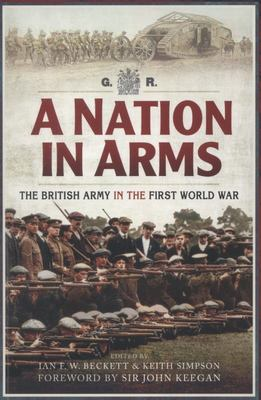 A Nation in Arms: The British Army in the First World War