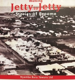 Wallking Jetty to Jetty Stories of Broome