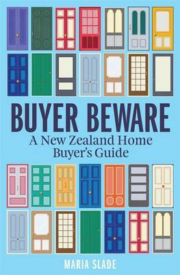 Buyer Beware: A New Zealand Home Buyer's Guide
