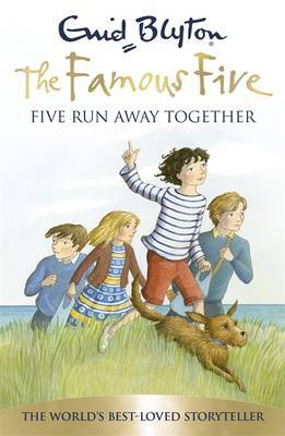 Five Run Away Together (Famous Five 70th Anniversary Edition #3)