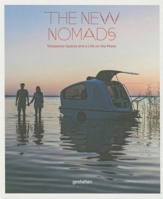 The New Nomads - Temporary Spaces on the Move