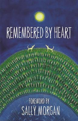 Remembered By Heart: An Anthology Of Indigenous Writing