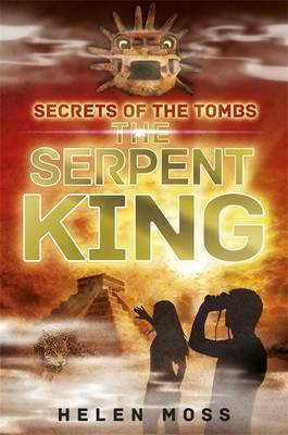 Serpent King (Secrets of the Tombs #3)