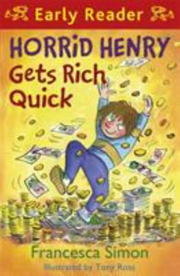 Horrid Henry Gets Rich Quick (Early Reader)