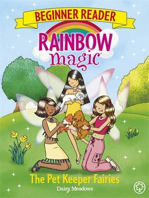 The Pet Keeper Fairies (Rainbow Magic Beginner Reader #6)
