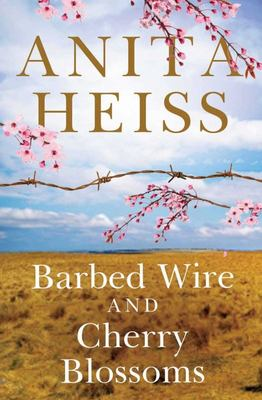 Barbed Wire and Cherry Blossoms