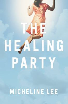 The Healing Party - A Novel