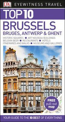 Brussels, Bruges, Antwerp & Ghent Eyewitness Top 10 Travel Guide