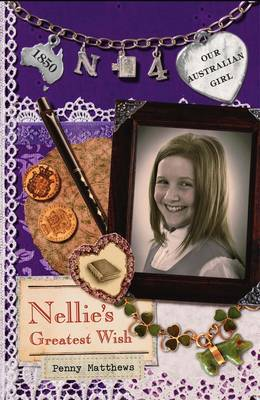 Nellie's Greatest Wish (Our Australian Girl - Nellie #4)