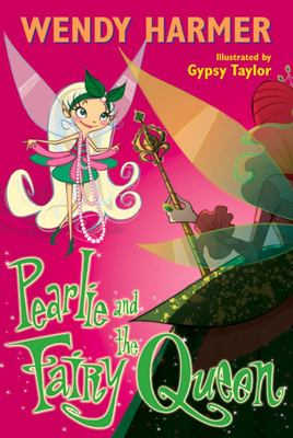 Pearlie and the Fairy Queen (#10)