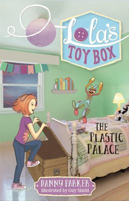 The Plastic Palace (Lola's Toybox #4)