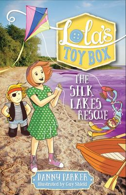 The Silk Lakes (Lola's Toybox #7)