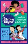Squishy Taylor and the First Three Adventures (Squishy Taylor Bind-Up #1-3)