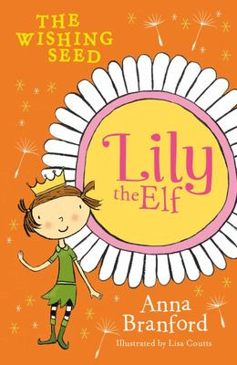 The Wishing Seed (Lily the Elf #3)