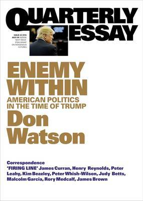 Quarterly Essay 63: Enemy Within American Politics in the Time of Trump