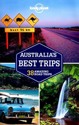 Australia's Best Trips: 38 Amazing Road Trips (1st Edition)