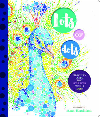 Lots of Dots: Beautiful Art That Starts with a Dot