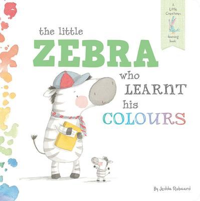 The Little Zebra who Learnt his Colours
