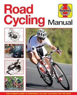 Road Cycling Manual: The Complete Step-by-Step Guide: 2017