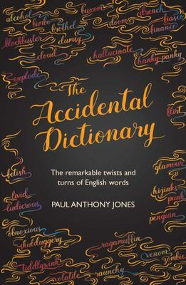 Accidental Dictionary: The Surprising Twists and Turns of English Words