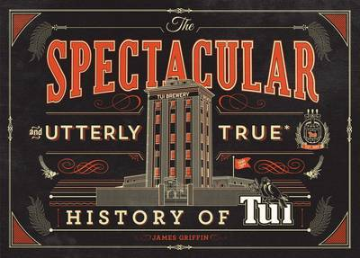 The Spectacular and Utterly True History of Tui