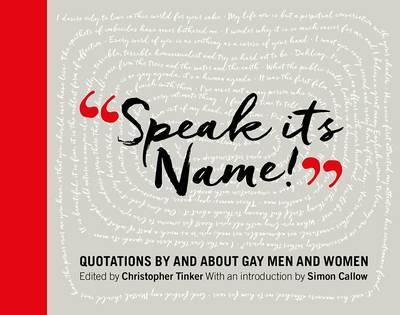 Speak its Name!: Quotations by and About Gay Men and Women