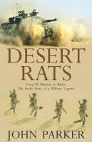 Desert Rats : From El Alamein to Basra - the inside story of a military legend