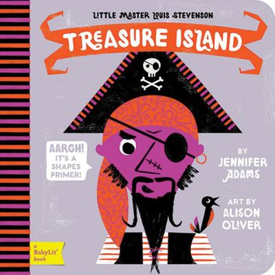 BabyLit Little Master Louis Stevenson: Treasure Island: A Babylit Emotions Primer