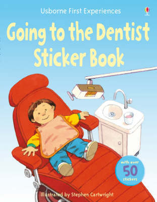 Usborne First Experiences : Going to the Dentist Sticker Book