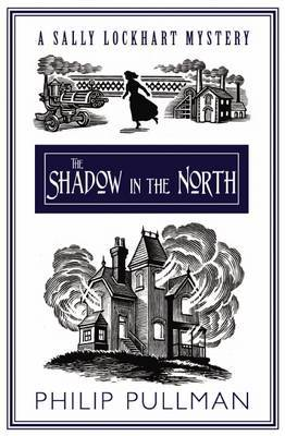The Shadow in the North (Sally Lockhart #2)
