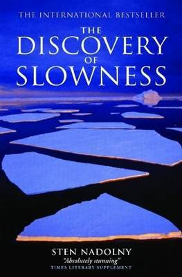 The Discovery of Slowness