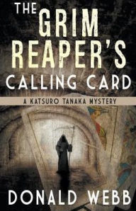 The Grim Reaper's Calling Card (A Katsuro Tanaka Mystery #2)