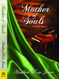 Mother of Souls (Novel of Alpennia #3)