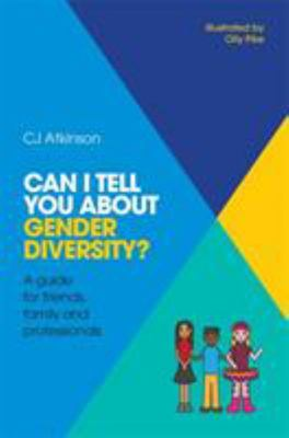 Can I Tell You about Gender Diversity? A Guide for Friends, Family and Professionals