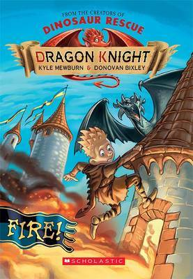 Fire! (Dragon Knight #1)
