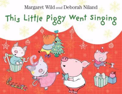 This Little Piggy Went Singing (Board)
