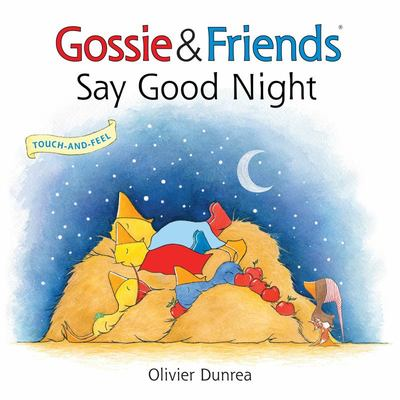 Gossie & Friends Say Goodnight (Touch-and-Feel)