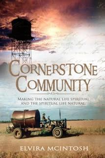 Cornerstone Community: Making the natural life spiritual and the spiritual life natural