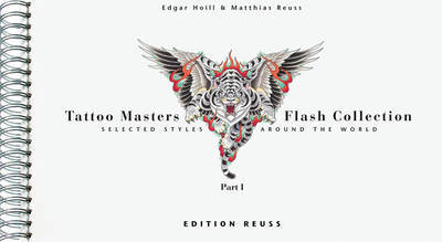 Tattoo Masters Flash Collection: Part 1: Selected Styles Around the World