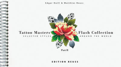 Tattoo Masters Flash Collection: Part 2: Selected Styles Around the World