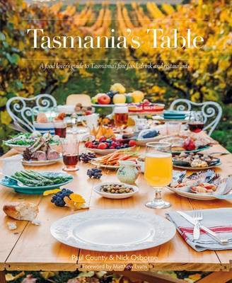 TASMANIA'S TABLE - A Food Lover's Guide