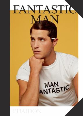 Fantastic Man - 70 Men of Great Style and Substance