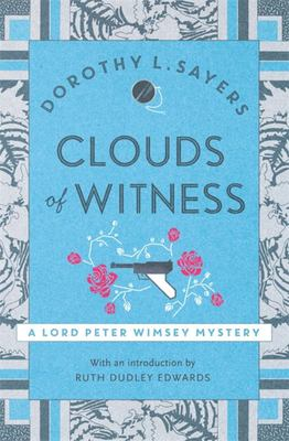 Clouds of Witness: Lord Peter Wimsey #2