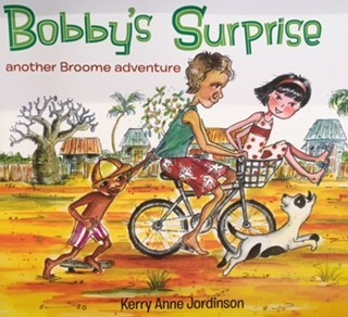 Bobby's Surprise Another Broome Adventure