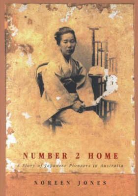 Number Two Home The Story if the Japanese Pioneers in Australia