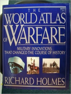The World Atlas of WarfareMilitary Innovations that Changed the Course of History