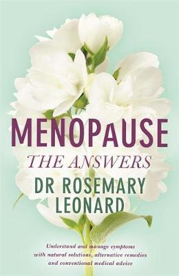 The Menopause: Understand and Manage Symptoms with Natural Solutions, Alternative Remedies and Conventional Medical Advice