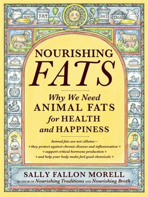 Nourishing Fats  Why We Need Animal Fats for Health and Happiness