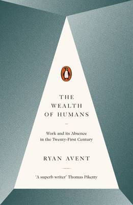 The Wealth of Humans: Work and its Absence in the Twenty-First Century